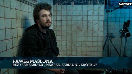 Pisarze. Serial na krótko 2 - Paweł Maślona i Mikołaj Lizut opowiadają o produkcji