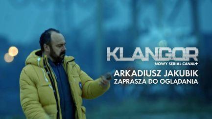 Klangor - Arkadiusz Jakubik zaprasza do oglądania serialu