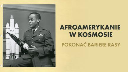 Afroamerykanie w kosmosie. Pokonać barierę rasy