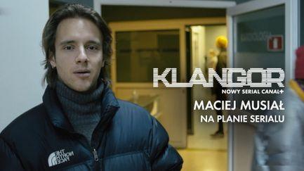 Klangor - Maciej Musiał na planie serialu