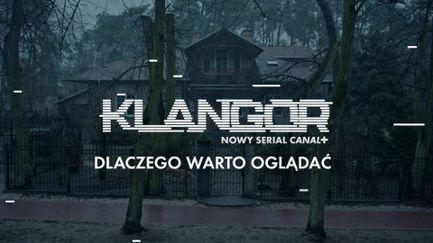 Dlaczego warto oglądać serial Klangor?