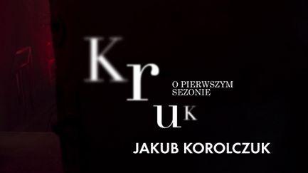 """Jakubk Korolczuk opowiada o pierwszym sezonie serialu """"Kruk"""""""