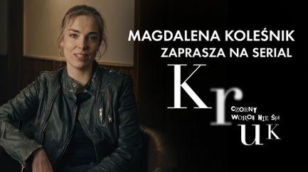 Magdalena Koleśnik zaprasza do oglądania serialu Kruk. Czorny Woron nie śpi