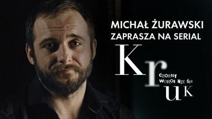 Michał Żurawski zaprasza do oglądania serialu Kruk. Czorny Woron nie śpi