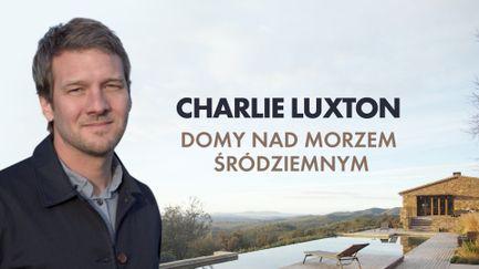 Charlie Luxton: domy nad Morzem Śródziemnym