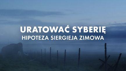 Uratować Syberię. Hipoteza Siergieja Zimowa