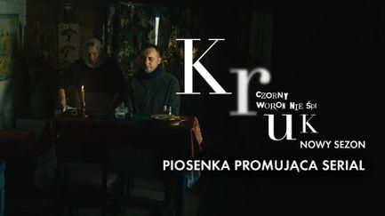 Kruk, Czorny Woron nie śpi - piosenka promująca serial