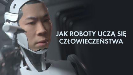 Jak roboty uczą się człowieczeństwa