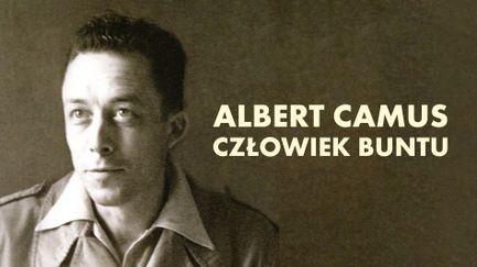 Albert Camus - człowiek buntu