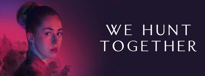 We Hunt Together - Saison 1