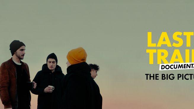 The Big Picture, un documentaire sur Last Train