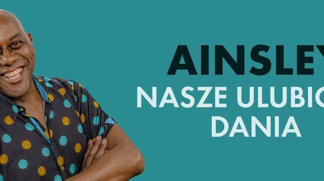 Ainsley: nasze ulubione dania