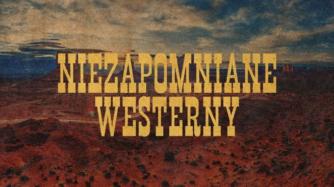 Niezapomniane westerny