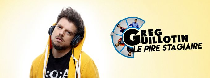 Greg Guillotin, le pire stagiaire