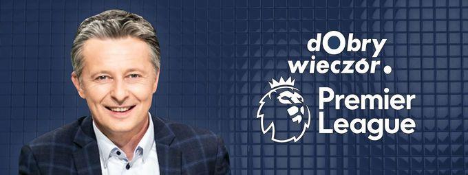Dobry Wieczór. Premier League