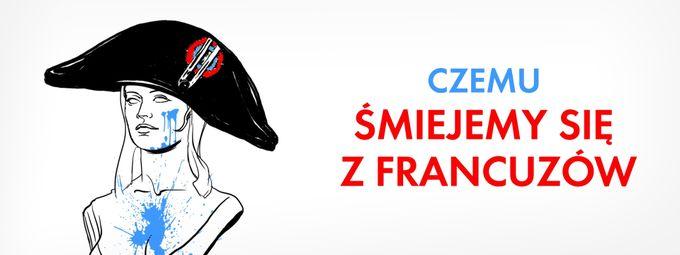 Czemu śmiejemy się z Francuzów?