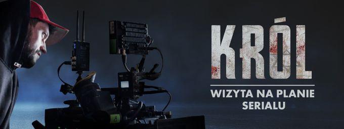 """""""Król"""" - materiał z planu nowego serialu CANAL+"""