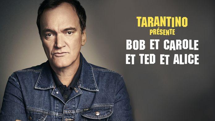 Tarantino présente : Bob et Carole et Ted et Alice