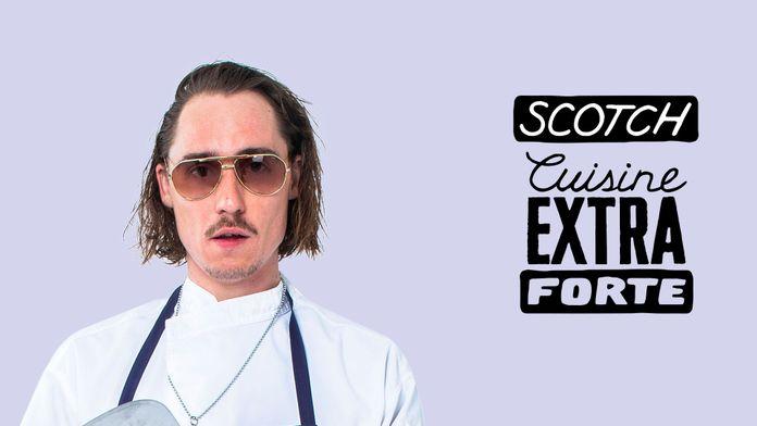 Scotch, cuisine extra forte