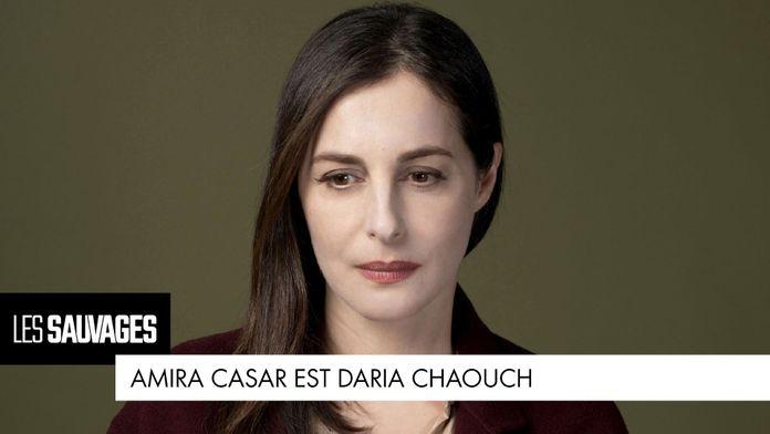 Amira Casar est... Daria Chaouch
