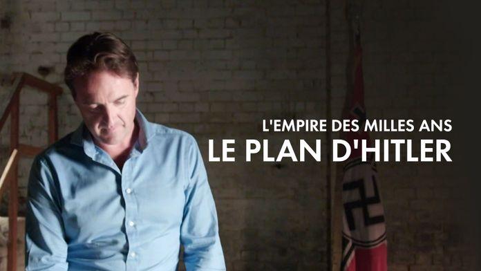 L'Empire de mille ans : le plan d'Hitler