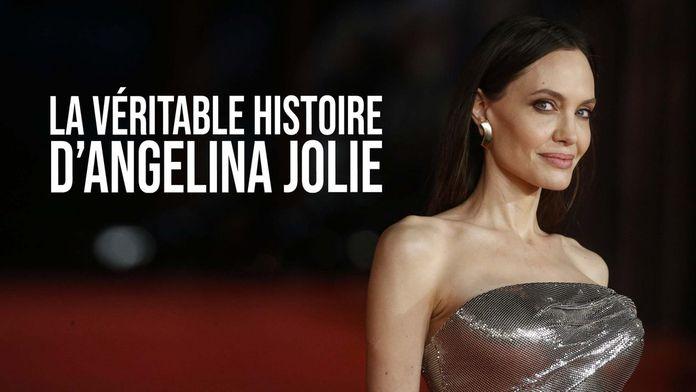 La vraie histoire d'Angelina Jolie