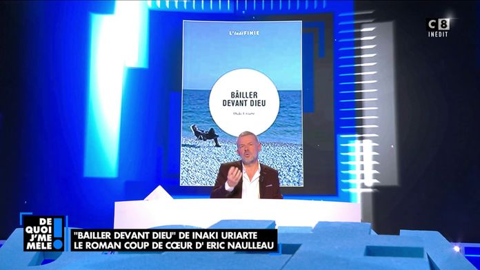 """Bailler devant Dieu"" de Inaki Uriarte, le roman coup de cœur d'Eric Naulleau"