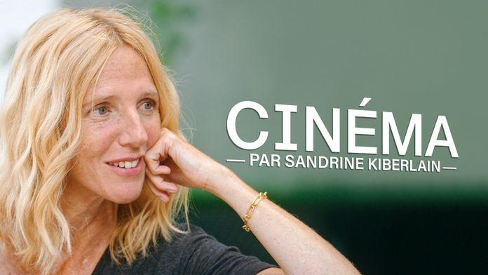 Cinéma par... Sandrine Kiberlain