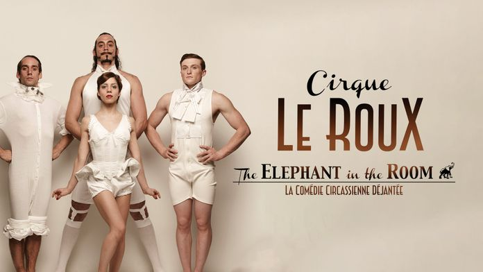 Cirque Le Roux : The Elephant in the Room