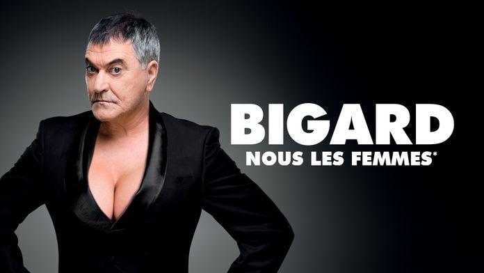 Jean-Marie Bigard : Nous les femmes
