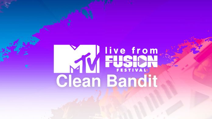 MTV Live From Fusion - Clean Bandit