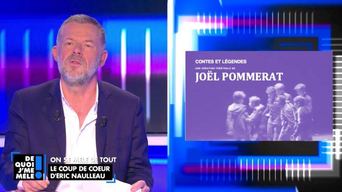 """Le coup de cœur d'Éric Naulleau : """"Contes et légendes"""" de Joël Pommerat"""