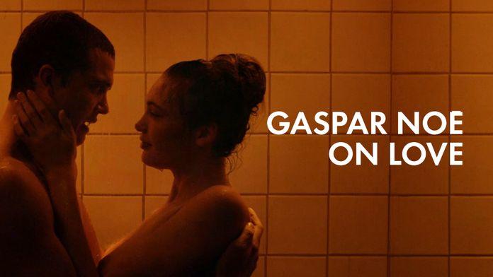 Gaspar Noé on Love
