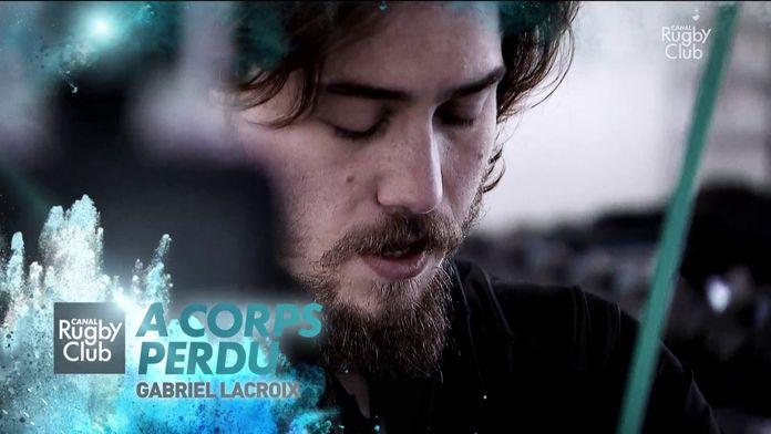 Gabriel Lacroix : à corps perdu : Canal Rugby Club