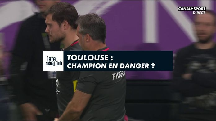 Toulouse : Champion en danger ? : Late Rugby Club
