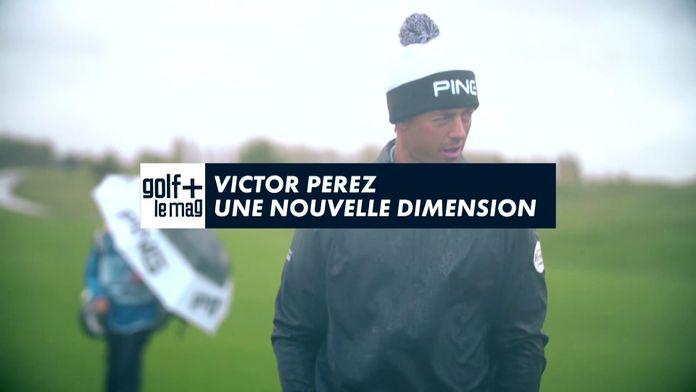 Victor Perez une nouvelle dimension : Golf+ le mag