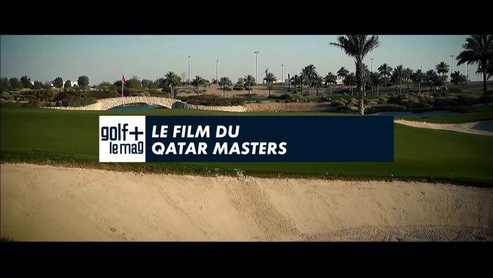 Le film du Qatar Masters : Golf+ le mag