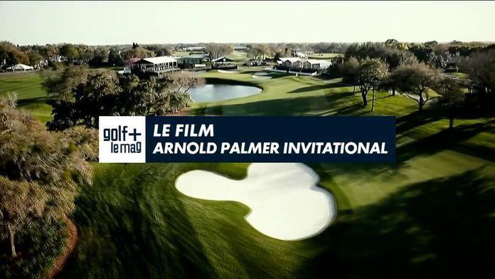 Le film du Arnold Palmer Invitational : Golf+ le mag