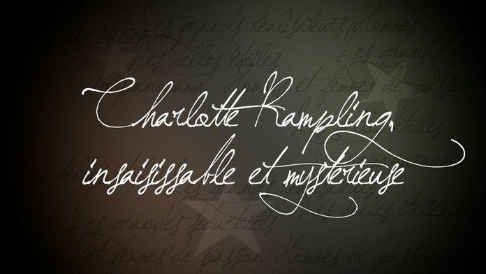 Charlotte Rampling, insaisissable et mystérieuse