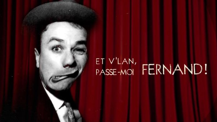 Et v'lan, passe-moi Fernand