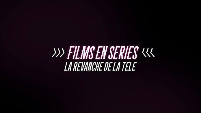 Films en séries : la revanche de la télé