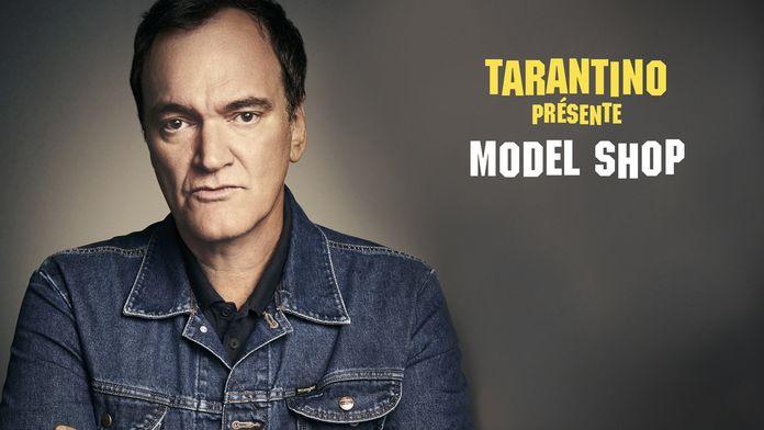 Tarantino présente : Model Shop