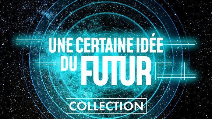 Une certaine idée du futur