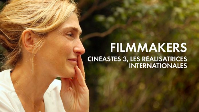 Filmmakers (Cinéastes 3, les réalisatrices internationales)