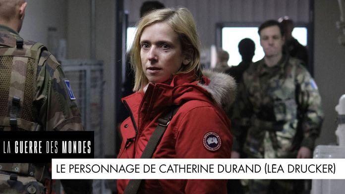 Le personnage de Catherine Durand (Léa Drucker)