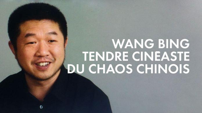Wang Bing, tendre cinéaste du chaos chinois