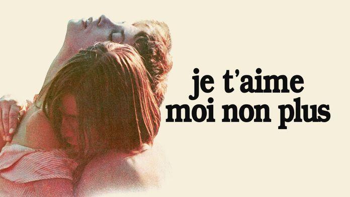 Je t'aime, moi non plus