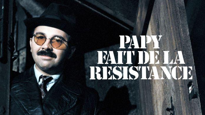 Papy fait de la Résistance