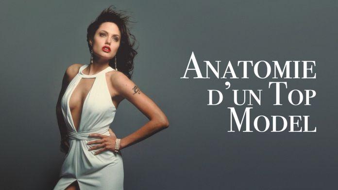 Anatomie d'un Top Model