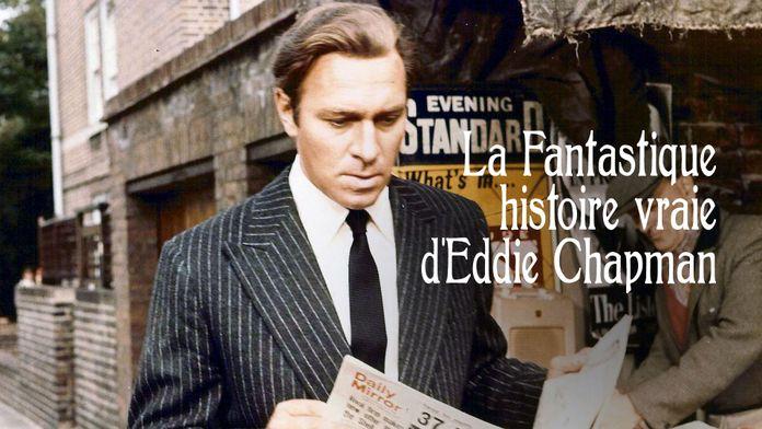 La fantastique histoire vraie d'Eddie Chapman
